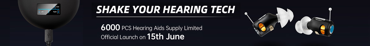 shake your hear tech, 6000pcs hearing aids supply limited, offical launch on 15th June